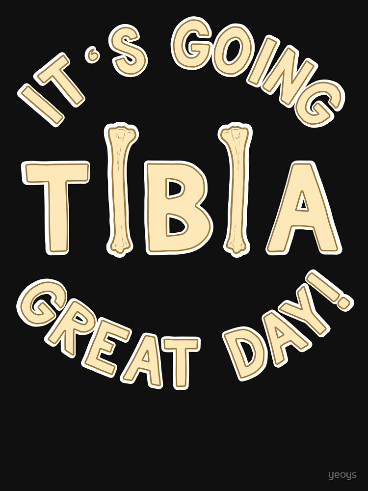 It's Going Tibia Great Day - Funny Doctor Pun Gift von yeoys