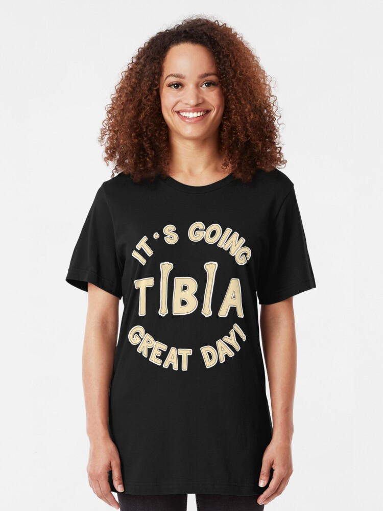 Alternative Ansicht von It's Going Tibia Great Day - Funny Doctor Pun Gift Slim Fit T-Shirt