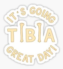 It's Going Tibia Great Day - Funny Doctor Pun Gift Sticker