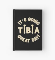 It's Going Tibia Great Day - Funny Doctor Pun Gift Notizbuch