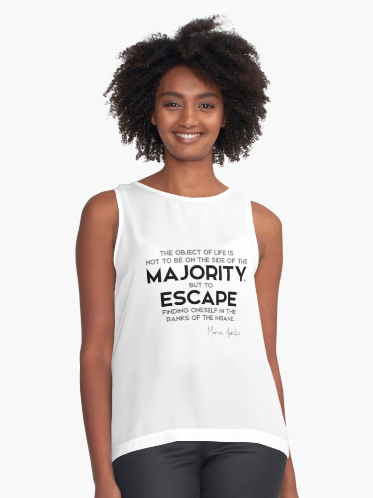escape finding oneself in the ranks of the insane - marcus aurelius Contrast Tank Front