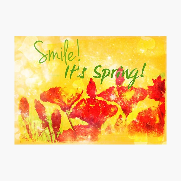 Smile! It's Spring! Photographic Print