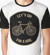 Let's Go For A Ride Graphic T-Shirt