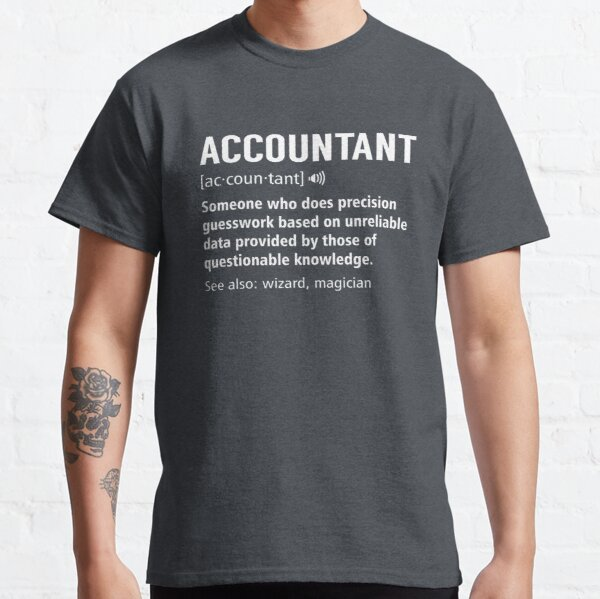 Accountant Definition Funny Accounting Noun Meaning Gift Classic T-Shirt