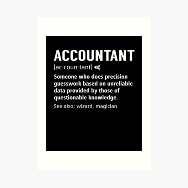 Accountant Definition Funny Accounting Noun Meaning Gift Art Print
