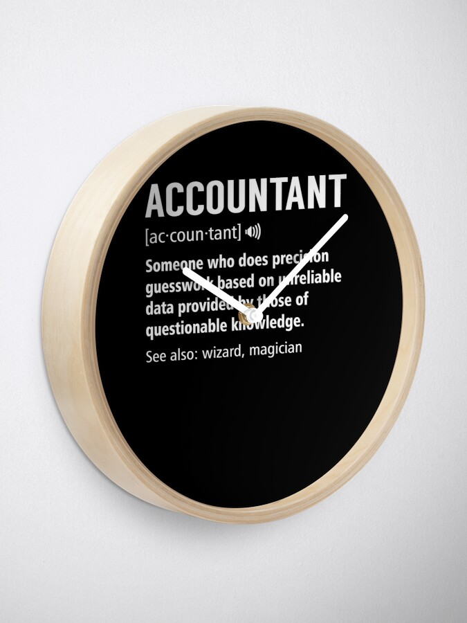 Alternate view of Accountant Definition Funny Accounting Noun Meaning Gift Clock