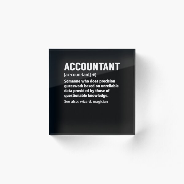 Accountant Definition Funny Accounting Noun Meaning Gift Acrylic Block