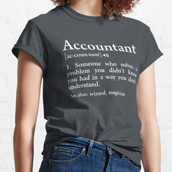Accountant Definition Meaning Wizard Funny Accounting Gift Classic T-Shirt