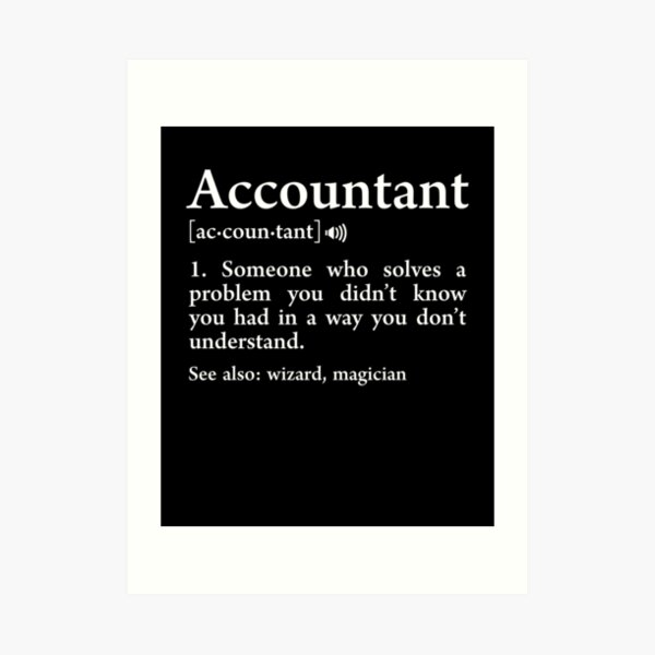 Accountant Definition Meaning Wizard Funny Accounting Gift Art Print