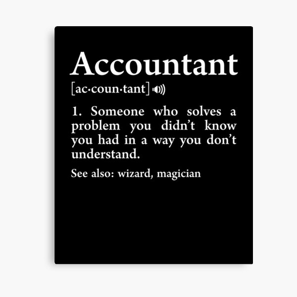 Accountant Definition Meaning Wizard Funny Accounting Gift Canvas Print