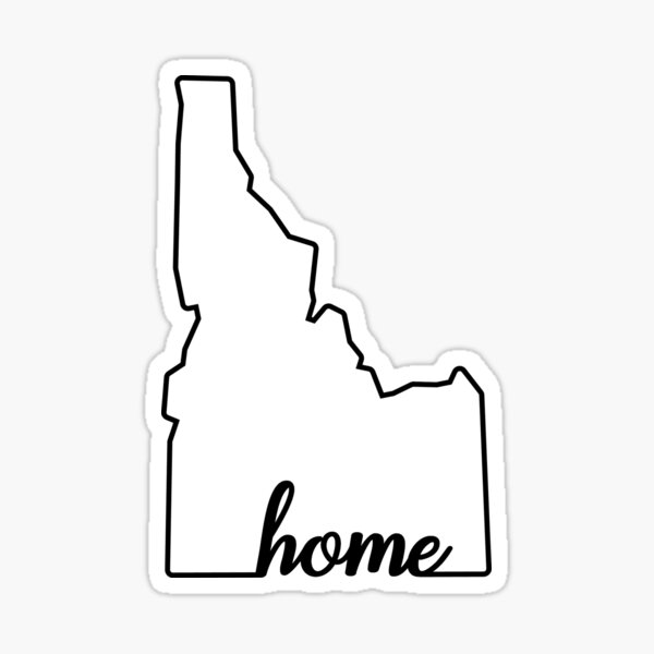 Idaho Is Home  Sticker