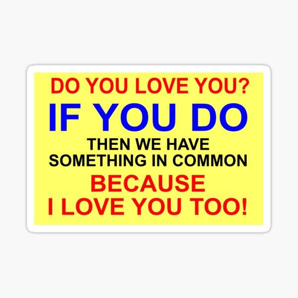 Do You Love You? Sticker
