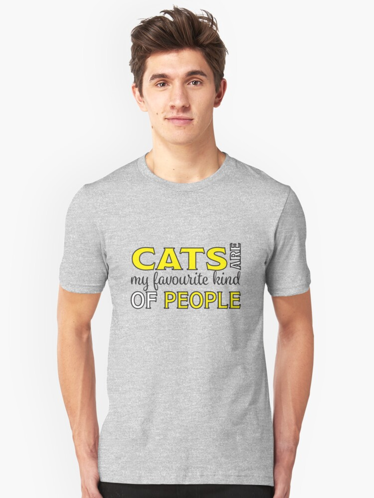 Cat Funny Design - Cats Are My Favourite Kind Of People Unisex T-Shirt Front