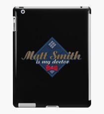 TN - Matt Smith is my doctor iPad Case/Skin