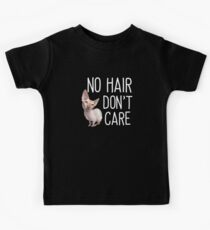 Sphynx Cat Funny Design - No Hair Dont Care Kids Tee