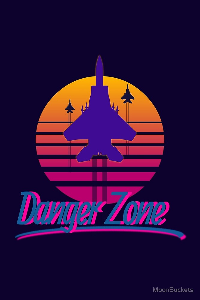 Danger Zone by MoonBuckets