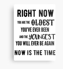Now is the Time Metal Print