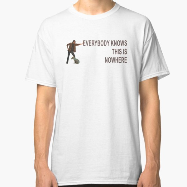 Neil Young Everybody knows this is nowhere Classic T-Shirt