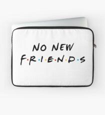 No New Friends Laptop Sleeve