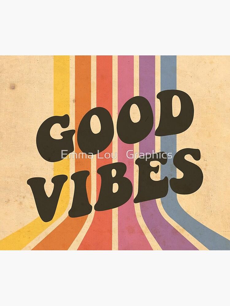 Good Vibes by emmalougraphics