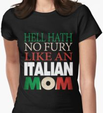 Italian Mom Gift   Hell hath no fury Women's Fitted T-Shirt