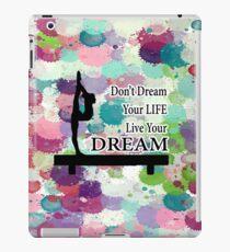 Gymnastik Lebe deinen Traumentwurf iPad-Hülle & Klebefolie