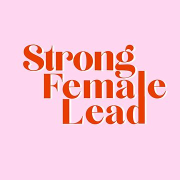 Strong Female Lead by MerrillP99