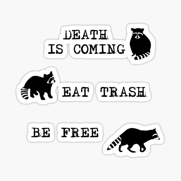 Raccoons: Death is Coming. Eat Trash. Be Free. Sticker