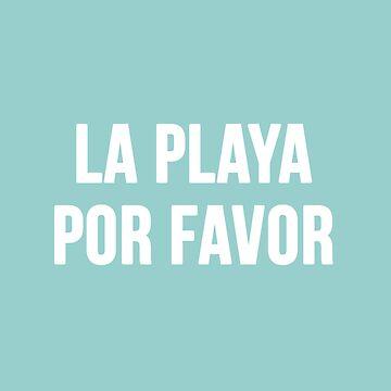 La Playa Por Favor by RandomCotton
