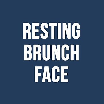 Resting Brunch Face by RandomCotton