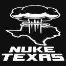 Nuke Texas by Apocalyptopia