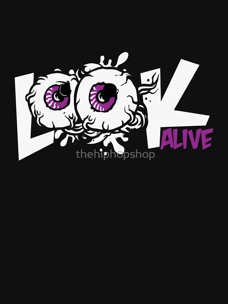 Look Alive by thehiphopshop