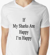 If My Sharks Are Happy I'm Happy  Mens V-Neck T-Shirt