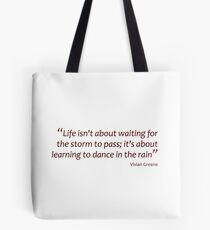 Learning to dance in the rain... (Amazing Sayings) Tote Bag