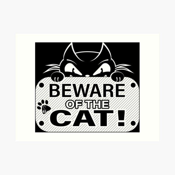 Beware of the cat Art Print
