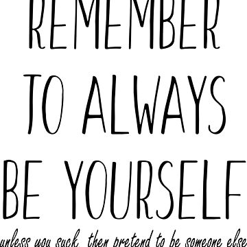 remember to always be yourself by Hunrech