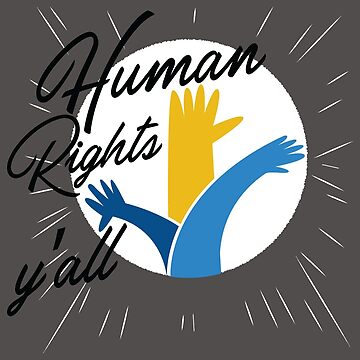 Human Rights Shirt Human Rights Y'All by artbyanave