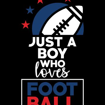 Football League Shirt Just A Boy Who Loves Football Gift by artbyanave