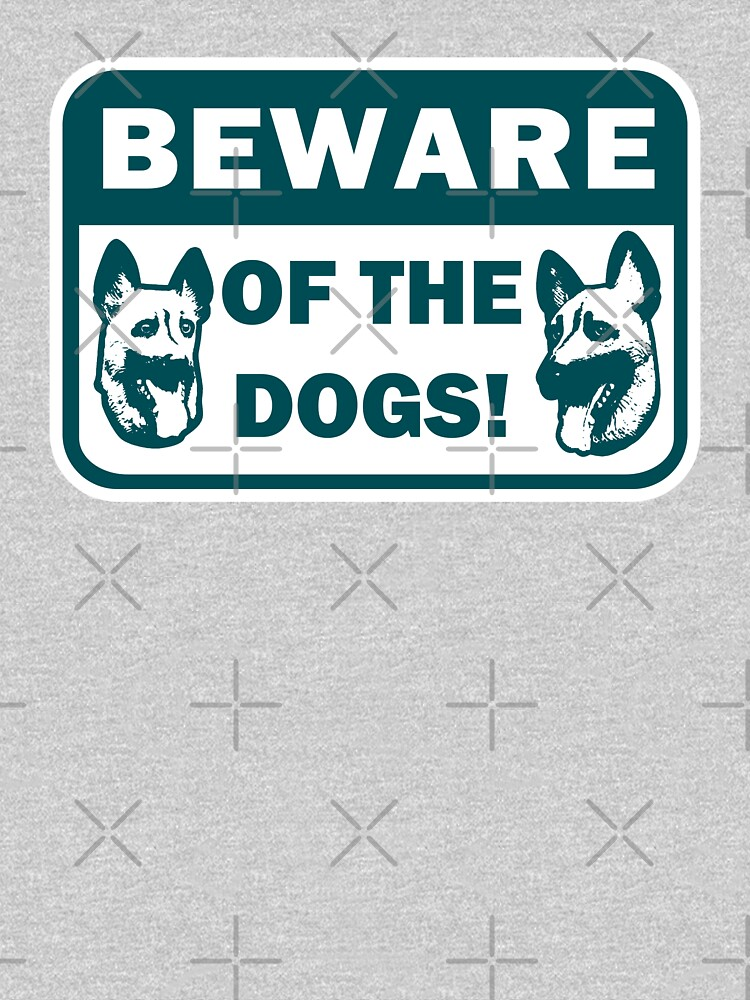 Beware of the Dogs by SaturdayAC
