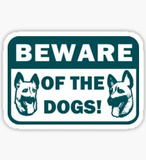 Beware of the Dogs Sticker