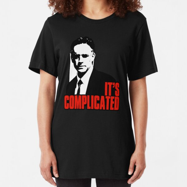 It's Complicated. Jordan Peterson Quote Slim Fit T-Shirt