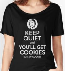 Keep Quiet, and You'll Get Cookies. Lots of cookies. Women's Relaxed Fit T-Shirt