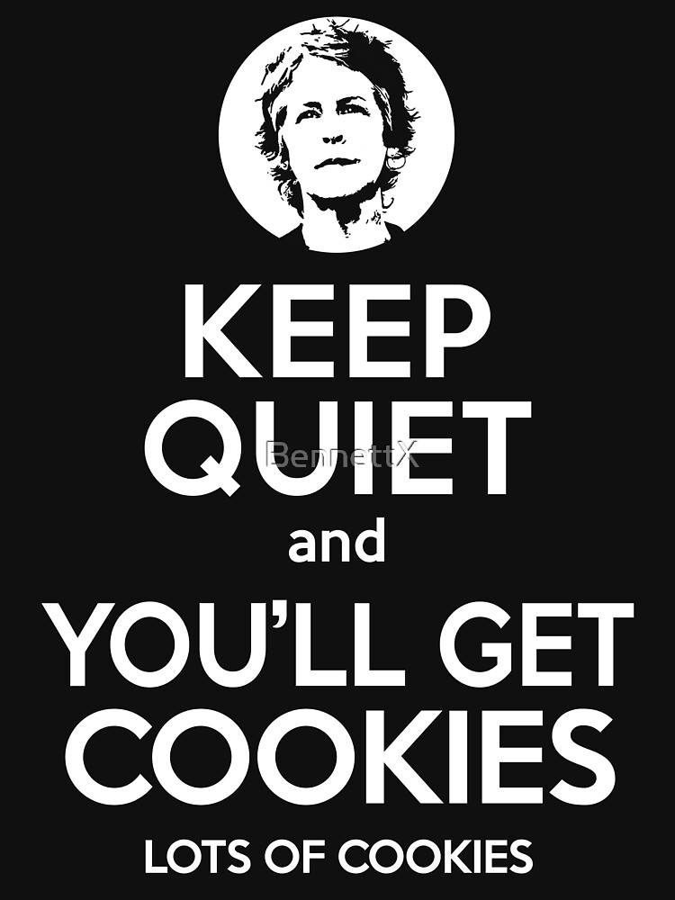 Keep Quiet, and You'll Get Cookies. Lots of cookies. | Unisex T-Shirt