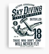 SKY DIVE ASSOCIATION SKY DIVING EXTREME SPORT THOSE WHO DON'T JUMP WILL NEVER FLY   T-SHIRT Canvas Print