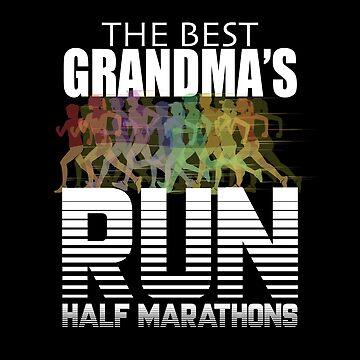 Grandma Half Marathon Running Grandma Design - The Best Grandmas Run Half Marathons by kudostees
