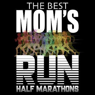 Mom Half Marathon Running Mom Design - The Best Moms Run Half Marathons by kudostees