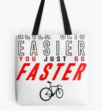 Fixie Bike Shirt - Never Gets Easier Tote Bag