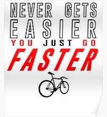 Fixie Bike Shirt - Never Gets Easier Poster