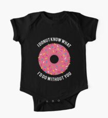 I donut know what funny donuts design One Piece - Short Sleeve