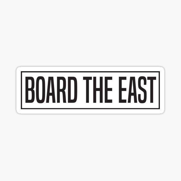 Board the East  Sticker